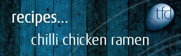 Chilli Chicken Ramen